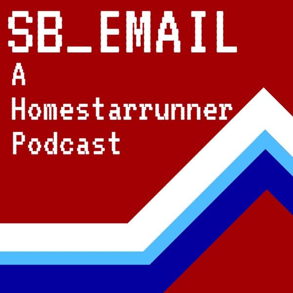 SB_EMAIL: A Homestarrunner Podcast