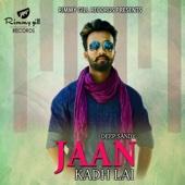 Jaan Kadh Lai