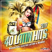 40 Latin Hits 2017 (Reggaeton, Electro Latino & Mambo) - Various Artists