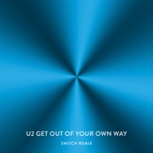 U2 - Get Out of Your Own Way (Switch Remix) ilustración