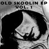 Old Skoolin EP Vol. 1 - EP
