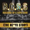B.O.S.S. Building of a Supa Star (The Ne-Yo Story), Ne-Yo