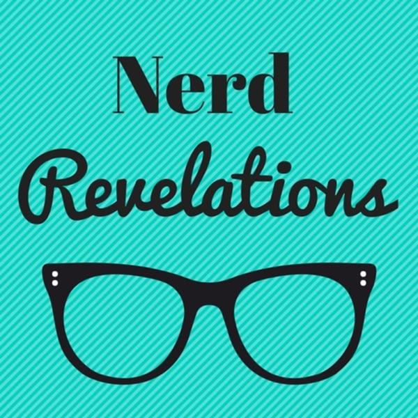 Nerd Revelations