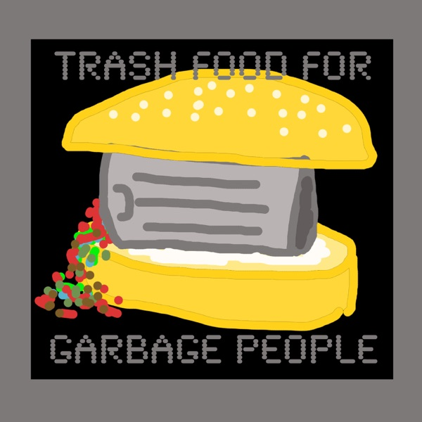 Trash Food For Garbage People