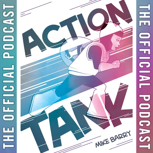 Action Tank by Mike Barry - The Official Podcast