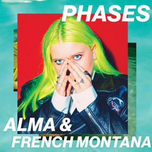 ALMA AND FRENCH MONTANA - Phases