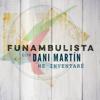 Funambulista - Me Inventaré (with Dani Martín) [Versión 2018] ilustración
