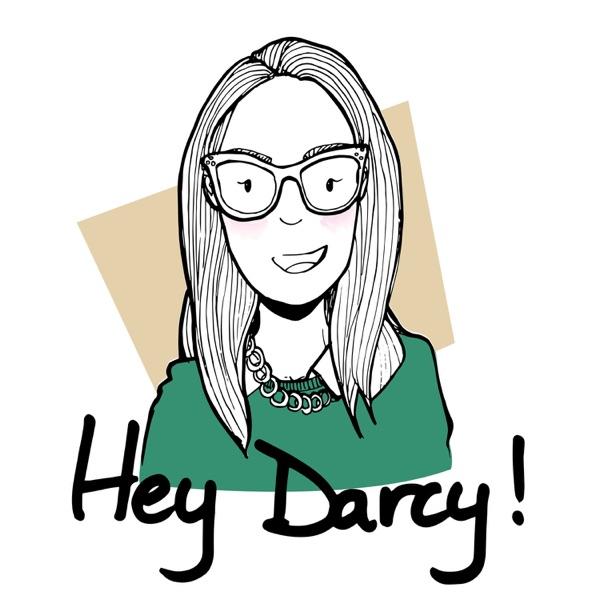 Hey Darcy