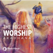 Aradhana - The Highest Worship