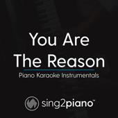 You Are the Reason (Originally Performed by Calum Scott) [Piano Karaoke Version]