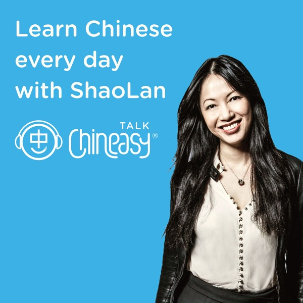 Talk Chineasy - Learn Chinese every day with ShaoLan