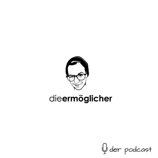 Die Ermöglicher - der Podcast