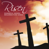 Risen Powerful Gospel Resurrection Songs