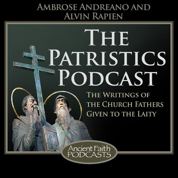 The Patristics Podcast