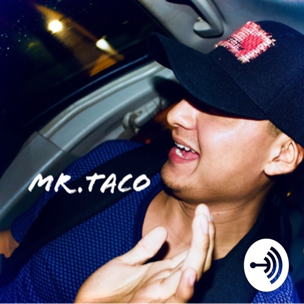 Eargasm with Mr.Taco