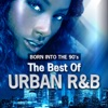 Born Into the 90's: The Best of Urban R&B