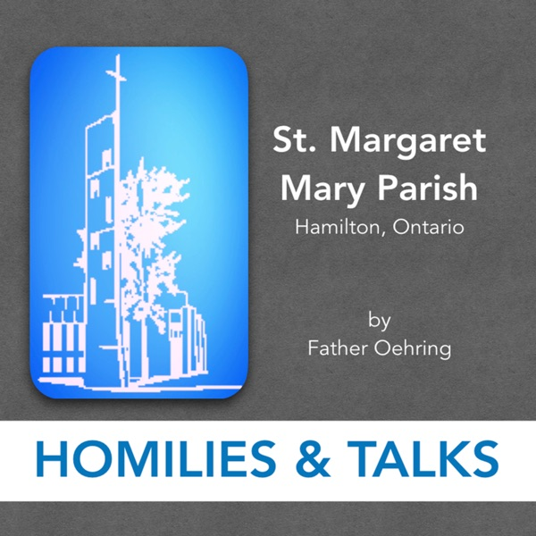 St Margaret Mary Parish Homilies and Talks by Father Oehring