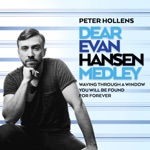 Dear Evan Hansen Medley: Waving Through a Window / You Will Be Found / For Forever - Single