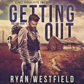 Ryan Westfield - Getting Out: A Post-Apocalyptic EMP Survival Thriller (Unabridged)  artwork
