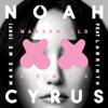Noah Cyrus - Make Me  Cry  [feat. Labrinth]