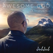 Awesome God (feat Bonokhuhle Nkala)