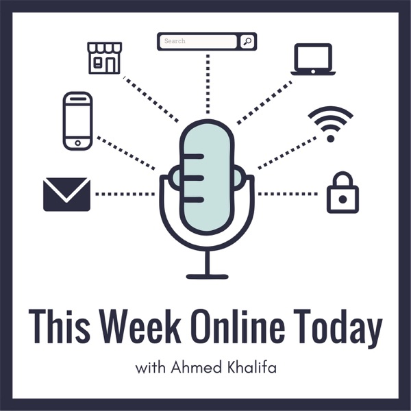 This Week Online Today with Ahmed Khalifa