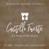 Castillo Fuerte Es Nuestro Dios