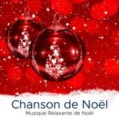 Chanson de Noel - Musique Relaxante de Noël Traditionnelle