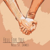 Nile St. James - Fell for You artwork
