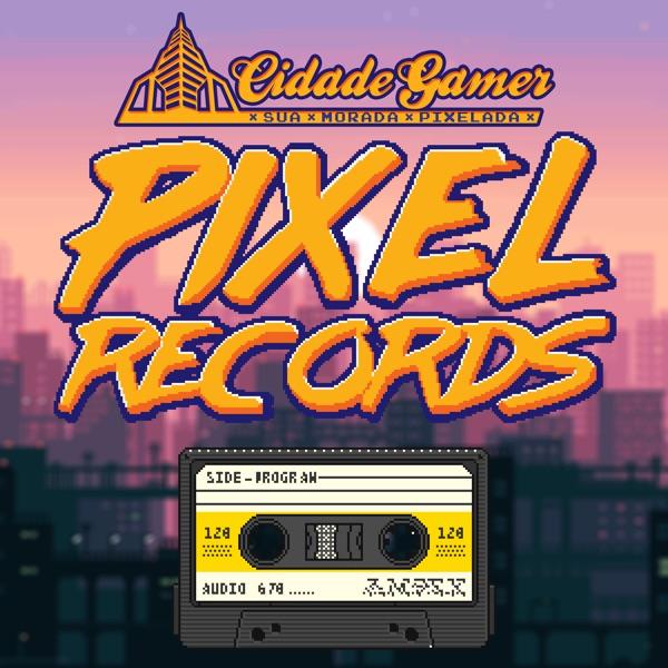 Pixel Records - O Podcast de Músicas da Cidade Gamer