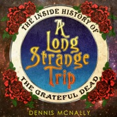A Long Strange Trip: The Inside History of the Grateful Dead (Unabridged) - Dennis McNally