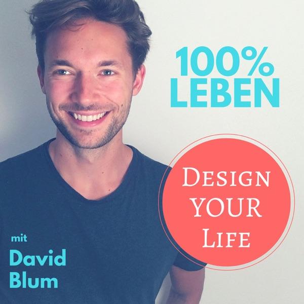 100% LEBEN - Design YOUR Life