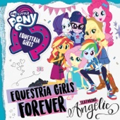 Equestria Girls Forever (feat. Angelic)