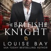 Louise Bay - The British Knight (Unabridged)  artwork
