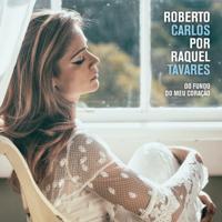 Raquel Tavares Roberto Carlos por Raquel Tavares