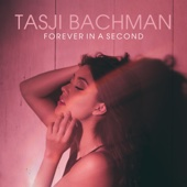 Tasji Bachman - Forever in a Second - EP  artwork