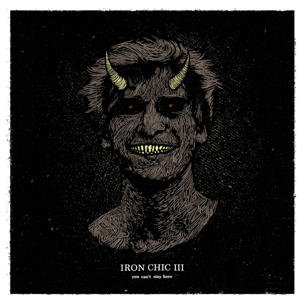 iTunes Artwork for 'You Can't Stay Here (by Iron Chic)'