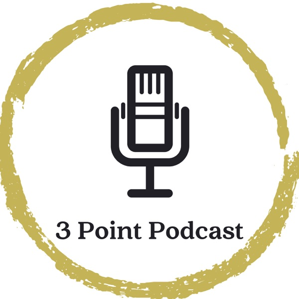 3 Point Podcast