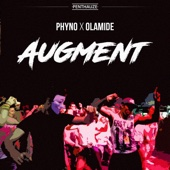 Augment (feat. Olamide) - Phyno