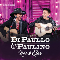 Di Paullo & Paulino Nós & Elas - Ao Vivo