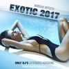 Exotic 2017 (Only DJ's Extended Versions)