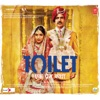 Toilet - Ek Prem Katha (Original Motion Picture Soundtrack) - EP