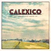 Calexico - The Thread That Keeps Us (Deluxe Edition)  artwork