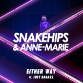 Snakehips & Anne-Marie - Either Way (feat. Joey Bada$$) Grafik