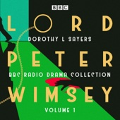 Dorothy L. Sayers - Lord Peter Wimsey: BBC Radio Drama Collection Volume 2: Four BBC Radio 4 Full-Cast Dramatisations  artwork