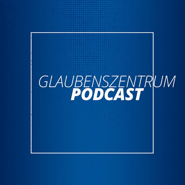 Glaubenszentrum Podcast