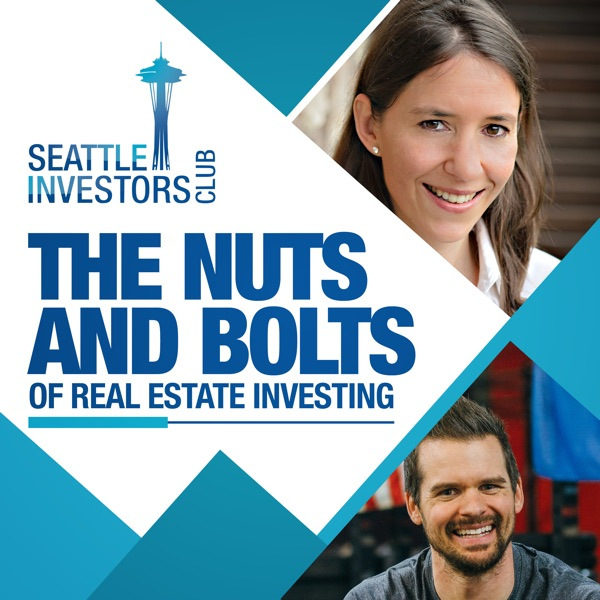 Nuts & Bolts of Real Estate Investing Podcast by the Seattle Investors Club