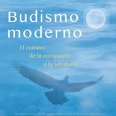 Budismo Moderno: El Camino de la Compasión y la Sabiduría (feat. Gueshe Kelsang Gyatso & Tharpa Es)