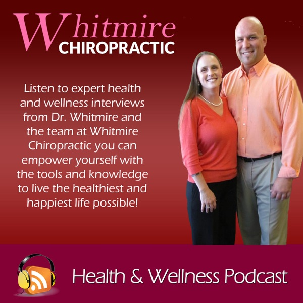 Dr. Whitmire's Health & Wellness Podcast