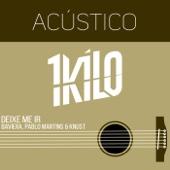 1Kilo, Baviera, Pablo Martins & Knust - Deixe Me Ir (Acústico)  arte